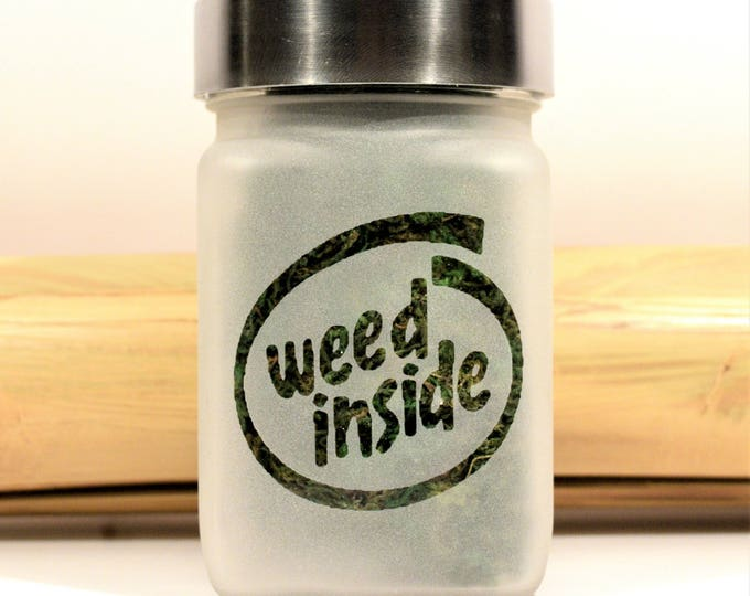 Weed Inside Stash Jar - Weed Accessories and Stoner Gifts - Stash Jars - Ganja Gift, Stoner Accessories