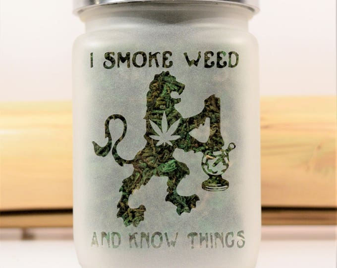 Game of Thrones Inspired Stash Jar - I Smoke Weed Jar