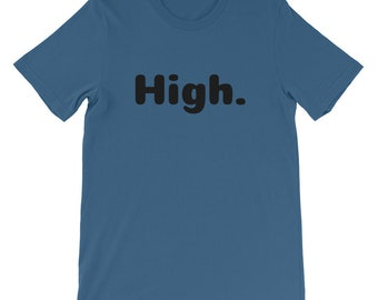 Men's High. Short-Sleeve Weed T-Shirt, Stoner Shirt, Weed Tee