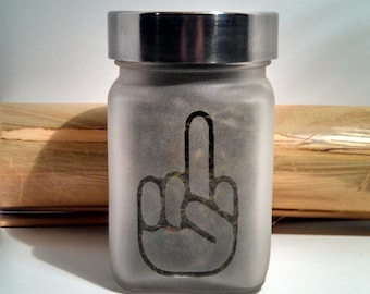 Flip You Off Stash Jar - Biker Gift - Middle Finger Stash Jars - Weed Accessories & Stoner Gifts - Weed Jars, Stoner Accessories