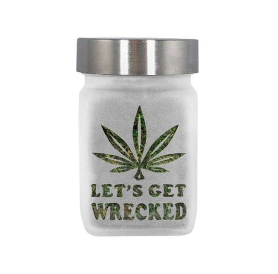 Stash Jar - Let's Get Wrecked