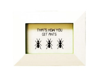 That's How You Get Ants Archer framed cross stitch