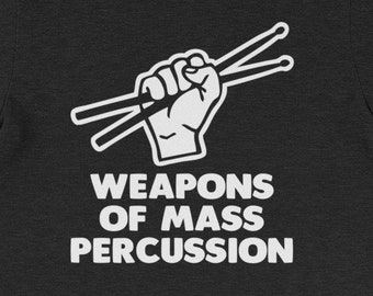 9d3cab021 Funny Drummer Shirt: Weapons Of Mass Percussion T-Shirt funny saying drums  drumming sarcastic novelty humor Funny Tshirts for Men Cool Mens