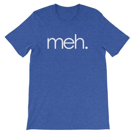 Meh T-Shirt mens funny