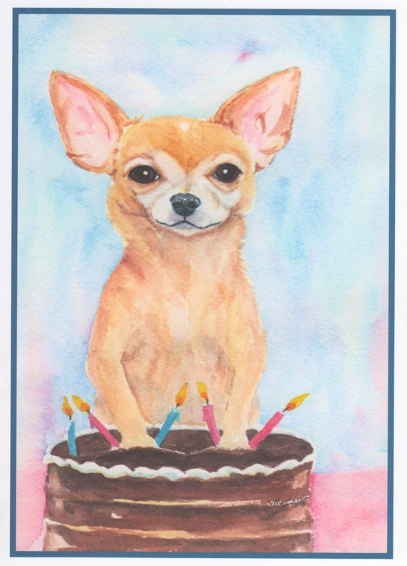 Birthday Card Of Chihuahua And Cake Inside Of Card Happy Etsy