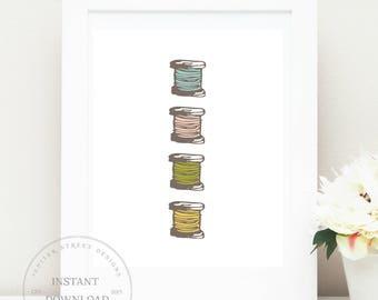 Thread Art Print-Sewing Room Wall  Art-8 x 10 INSTANT DOWNLOAD-Wall Art-Home Decor