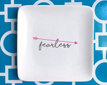 Fearless Arrow trinket holder, jewelry holder, fearless ring holder, catch all, fearless gift, inspirational jewelry holder ***FREE SHIPPING
