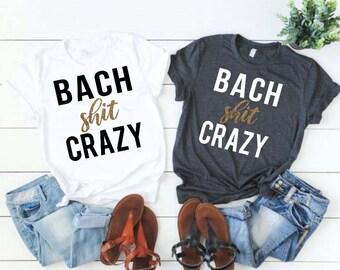 01060d2e1 Bach Shit Crazy Tee, Bachelorette Party Shirt, Bachelorette Party Shirts,  Bridesmaid Proposal, Bride Shirt, Wedding Party Shirts
