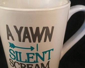 A Yawn is a Silent Scream for Cofee