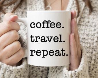 Coffee Travel Repeat / Wanderlust Mug / Airplane Gift / Travel Mug / Traveler Gifts / gift for Adventure / Wanderlust Gift