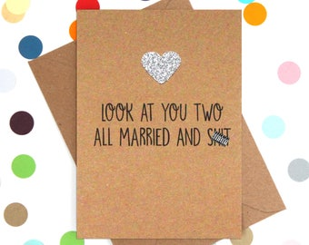 Funny Wedding Card, Funny engagement card, Funny marriage card, Funny couple card: Look at you two all married and sh!t