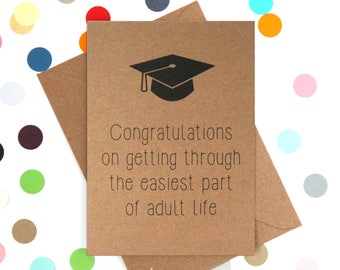 Funny Graduation Card, Graduation card, Funny college card: Congratulations on getting through the easiest part of adult life.