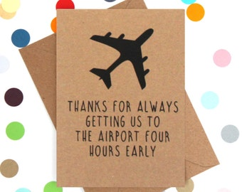 Funny Mothers Day Card, Funny Mother's Day Card, Mothers Day Card, Funny card, Thanks for always getting us to the airport four hours early