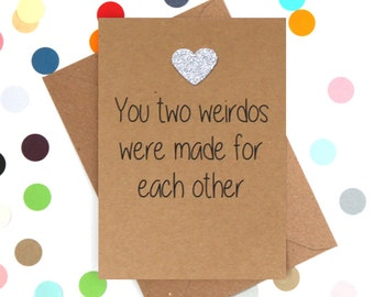 Funny Wedding Card, Funny engagement card, Funny marriage card, Wedding card, Funny card. You two weirdos were made for each other.