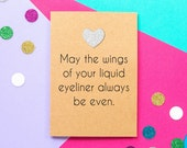 Funny Birthday Card May The Wings of Your Liquid Eyeliner Always Be Even