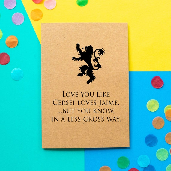 Funny Game Of Thrones Valentines Card Love You Like Cersei Etsy