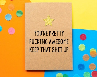 Funny Thank You Card | You're Pretty Fucking Awesome Keep That Shit Up