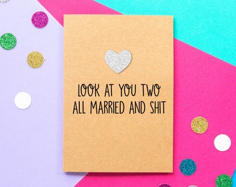 Funny Wedding Card   Look At You Two All Married And Shit