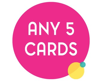 Choose any 5 funny greeting cards. Any 5 cards, funny cards, funny greeting cards, funny birthday cards