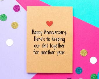 Funny Anniversary Card | Here's To Keeping Our Shit Together For Another Year