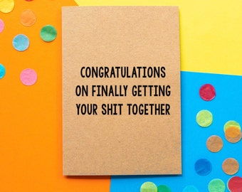 Funny congratulations card, Funny Graduation Card, Funny first job card, Funny Card: Congratulations on finally getting your sh!t together