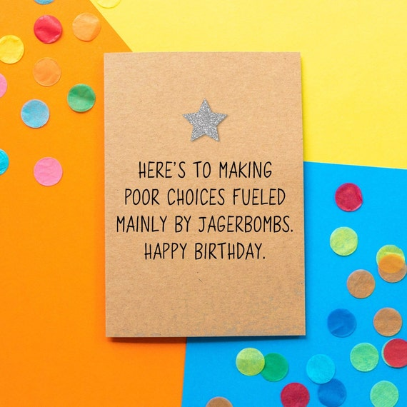 Funny Birthday Card Heres To Making Poor Choices