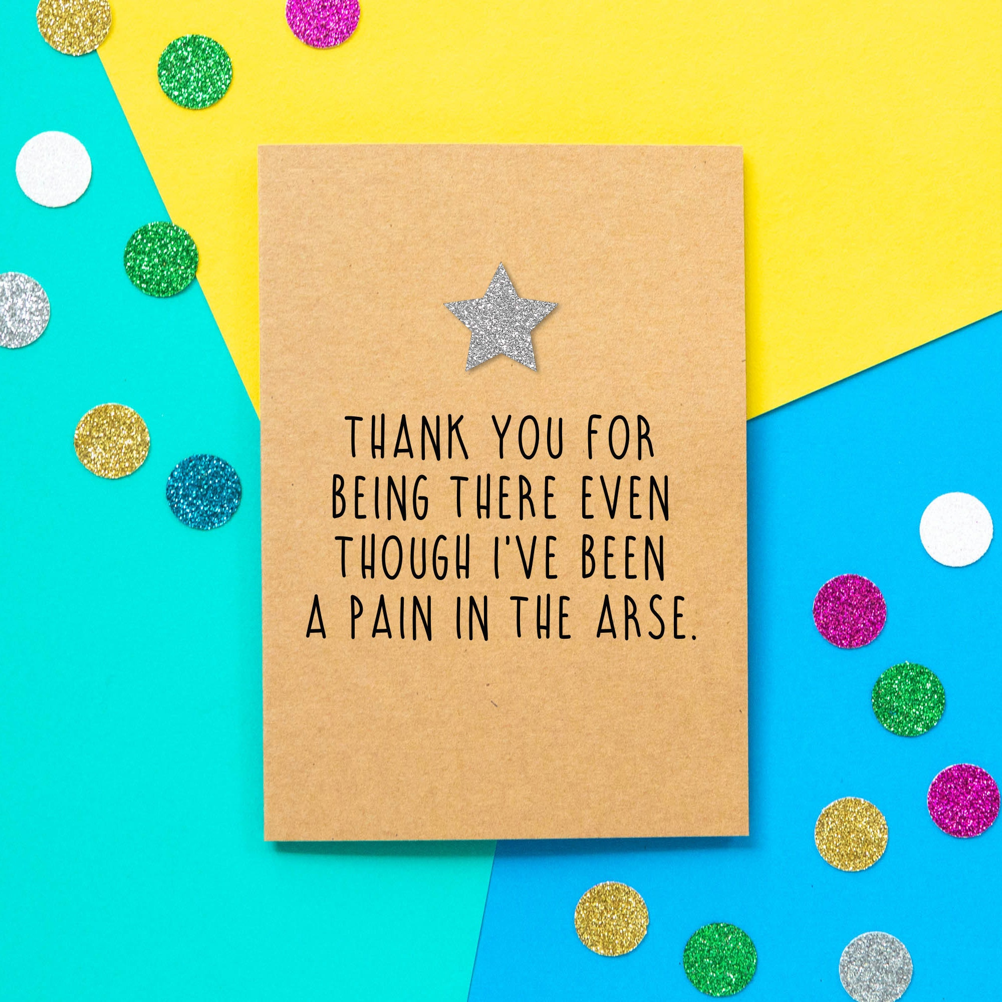 funny thank you card thank you for being there even though