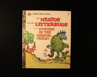 Vintage Children's Book The Neatos and the Litterbugs in the Mystery of the Missing Ticket, Little Golden Books, 1975!