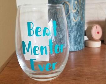Best Mentor Ever Wine Glass, Mentor Wine Glass, Mentor Gift, Teacher Gift, Preceptor Gift, Mentor Wine Glass, Mentor Thank You, Mentor
