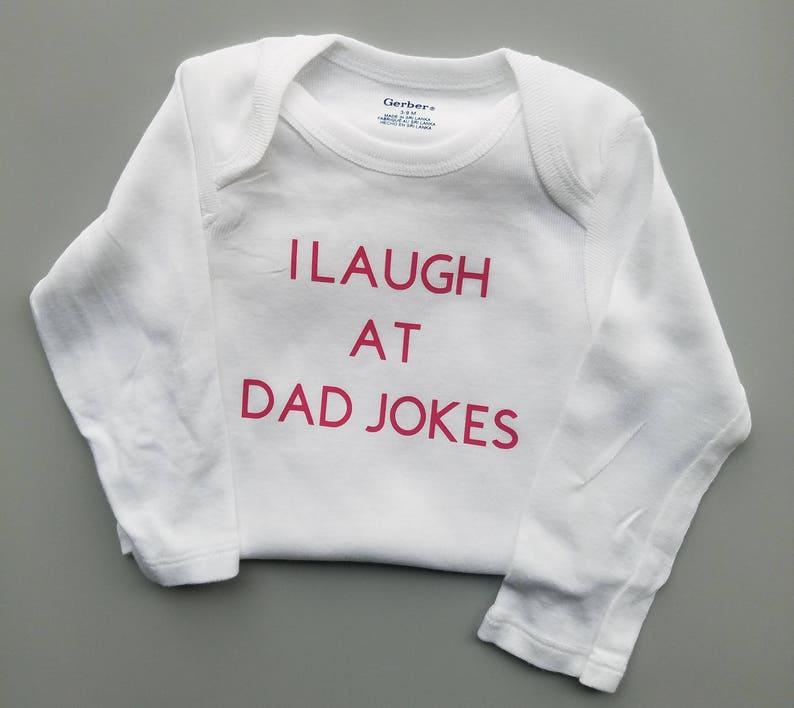 I Laugh At Dad Jokes Funny Baby Dad Baby Clothes Gender Etsy
