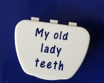 My Old Lady Teeth, Funny Denture Cup, Denture Case, Dentures, Gag Gift, Over The Hill Gift, Funny Birthday, Denture storage, Denture Bath
