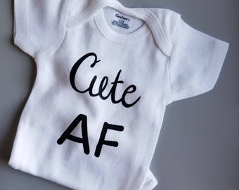 Cute AF Baby Clothes, Funny Baby Clothes, Gender Neutral Baby Clothes, Cute AF, Trendy Baby Clothes, Pregnancy Gift, Baby Shower Gift,