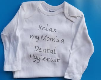 Relax Mom's a Dental Hygienist, Gender Neutral Baby Clothes, Dental Hygienist Baby Gift, Future Dental Hygienist, Pregnancy Gift, LDH Baby
