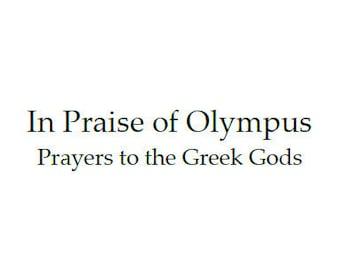In Praise of Olympus - Prayers to Greek Gods: Pagan prayer book, PDF book, digital download