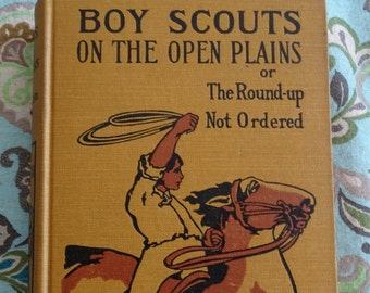 Antique Boy Scouts Book, 1914 Boy Scouts on the Open Plain, Double Titled Vintage Book, Adventures in the Old West, Early 1900's Scouting