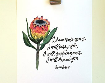 Isaiah 46:4 Hand Lettered and Watercolor Art Print  Protea