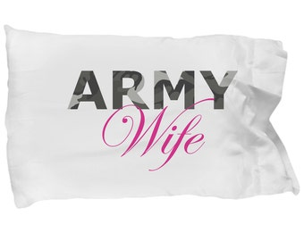 Army Wife - Pillow Case - Deployment Gift - Handmade Gift For Her - Gift For Women - Military Soldier Combat