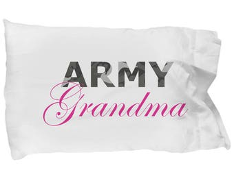 Army Grandma - Pillow Case - Deployment Gift - Handmade Gift For Her - Gift For Women - Military Soldier Combat