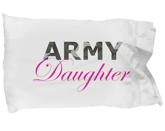 Army Daughter - Pillow Case - Deployment Gift - Handmade Gift For Her - Gift For Women - Military Soldier Combat