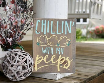 Chillin with my peeps wood sign.  Easter, Easter sign, Easter decor, peeps wood sign, Easter wood sign, Spring sign, Spring decor, Spring.