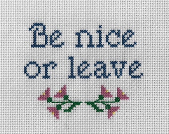 Be Nice or Leave - Crossstitch