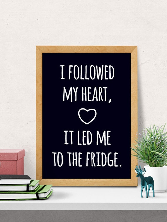 Fridge love quote, Kitchen wall Decor, Funny Kitchen Art, Kitchen Decor,  Art for Kitchen, Kitchen Print, Kitchen Quote, Foodie Gift