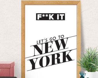 Typography minimalist print, New york print, new york city, new york poster, wall art, black and white, lets go to new york, new york