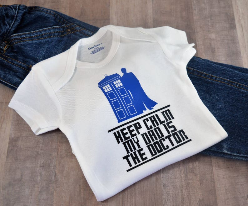 Keep Calm My Dad Is The Doctor Who Inspired Tardis Baby Girl