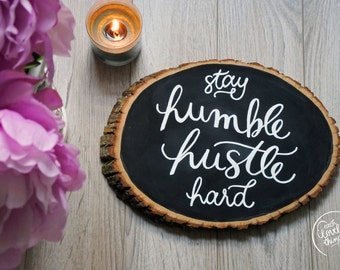 Stay Humble hustle Hard Basswood Wall Art   Hand Lettered Chalk Sign   Hand Lettering Hustle Hard   Motivational Wall Art   Quote Wall Art