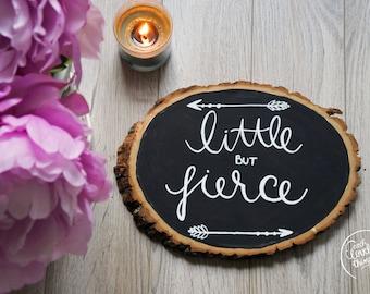 Little but Fierce Basswood Wall Art   Nursery Wall Art   Quote for Nursery Art   Rustic Wall Art Nursery   Nursery Chalk Sign