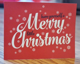 Have Yourself a Merry Little Christmas / Holiday / Christmas Note Card