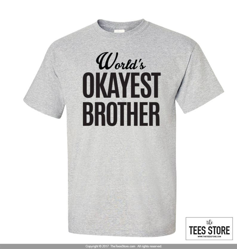 4db33cb5f2d4 World s Okayest Brother Shirt   Gift for Brother   Okayest
