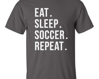 Soccer Shirt, Eat Sleep Soccer Repeat Shirt, The Perfect Soccer Player Fanatic Gift - 202