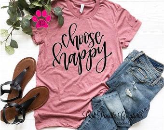 d7a7bb6ae8f0 Choose Happy Shirt